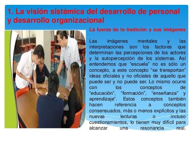 1. La visión sistémica del desarrollo de personaly desarrollo organizacional                       La fuerza de la tradici...