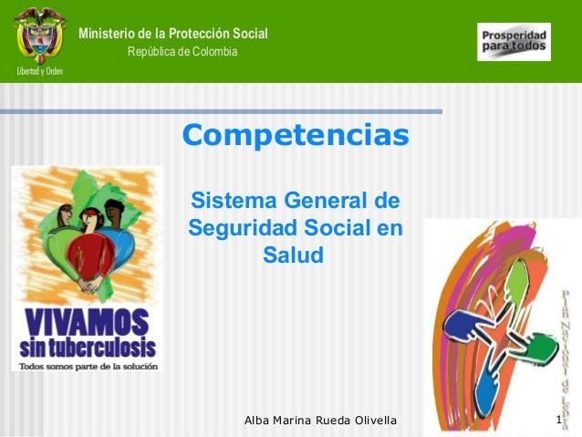 Ministerio de la Protección SocialRepública de ColombiaCompetenciasSistema General deSeguridad Social enSaludAlba Marina R...