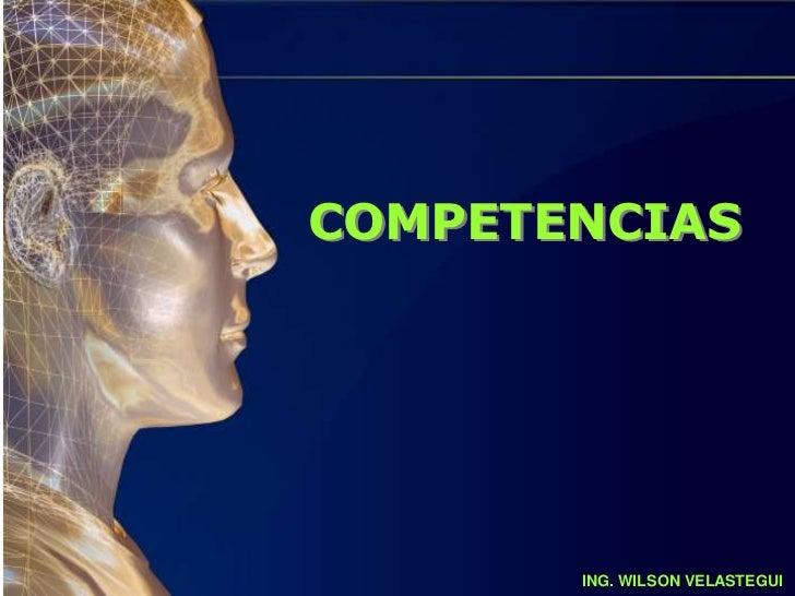 COMPETENCIAS       ING. WILSON VELASTEGUI