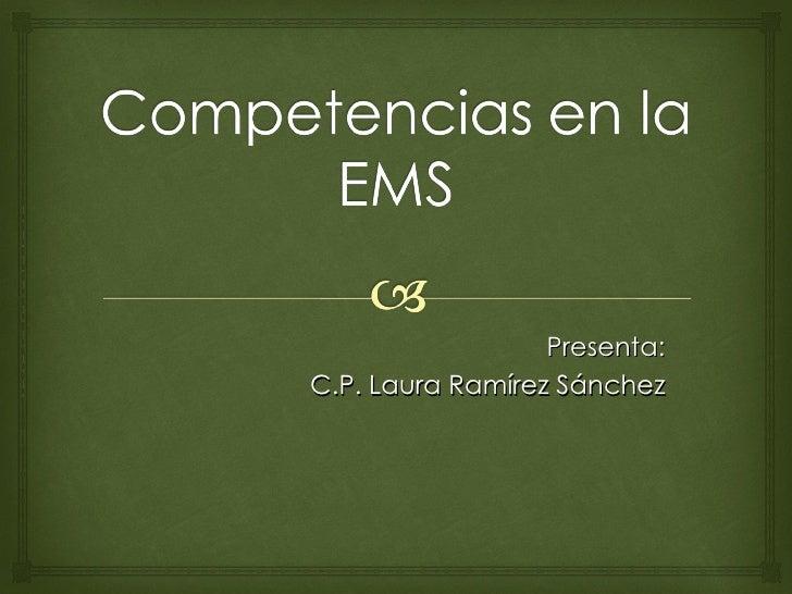 Presenta:C.P. Laura Ramírez Sánchez