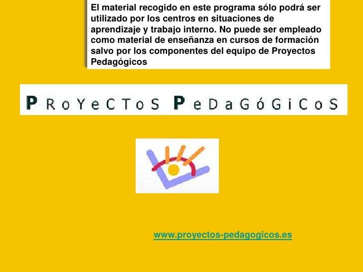El material recogido en este programa sólo podrá ser utilizado por los centros en situaciones de aprendizaje y trabajo int...