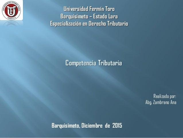 Universidad Fermín ToroUniversidad Fermín Toro Barquisimeto – Estado LaraBarquisimeto – Estado Lara Especialización en Der...