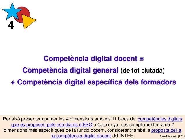 Competència digital docent = Competència digital general (de tot ciutadà) + Competència digital específica dels formadors ...