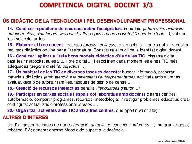 ÚS DIDÀCTIC DE LA TECNOLOGIA I PEL DESENVOLUPAMENT PROFESSIONAL 14.- Conèixer repositoris de recursos sobre l'assignatura ...