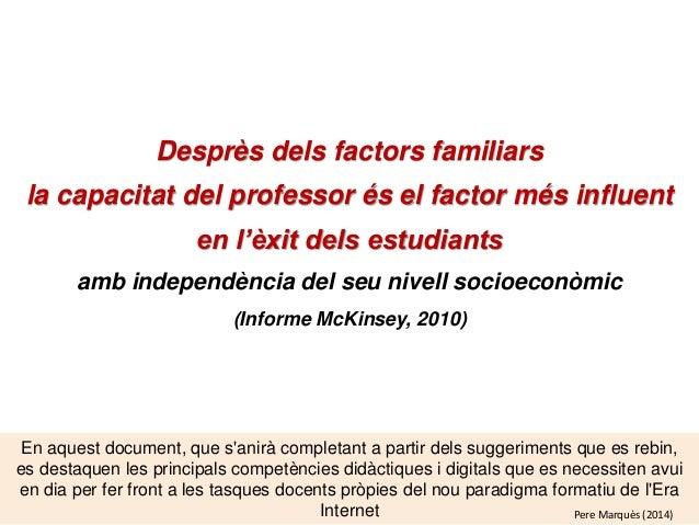 Desprès dels factors familiars la capacitat del professor és el factor més influent en l'èxit dels estudiants amb independ...