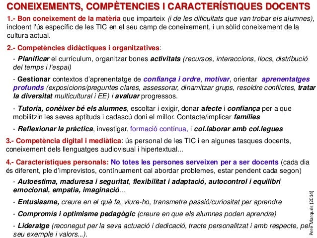 CONEIXEMENTS, COMPÈTENCIES I CARACTERÍSTIQUES DOCENTS 1.- Bon coneixement de la matèria que imparteix (i de les dificultat...