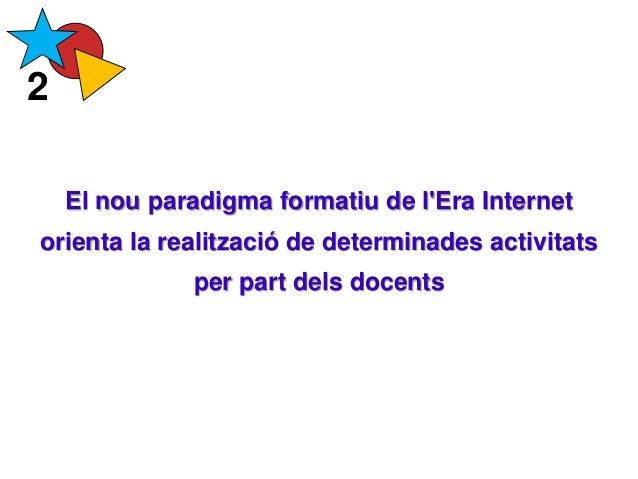 El nou paradigma formatiu de l'Era Internet orienta la realització de determinades activitats per part dels docents 2