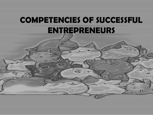 COMPETENCIES OF SUCCESSFUL ENTREPRENEURS