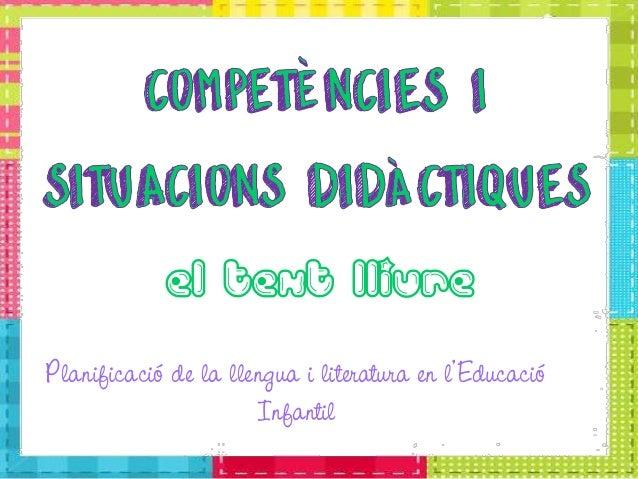 El text lliure Planificació de la llengua i literatura en l'Educació Infantil