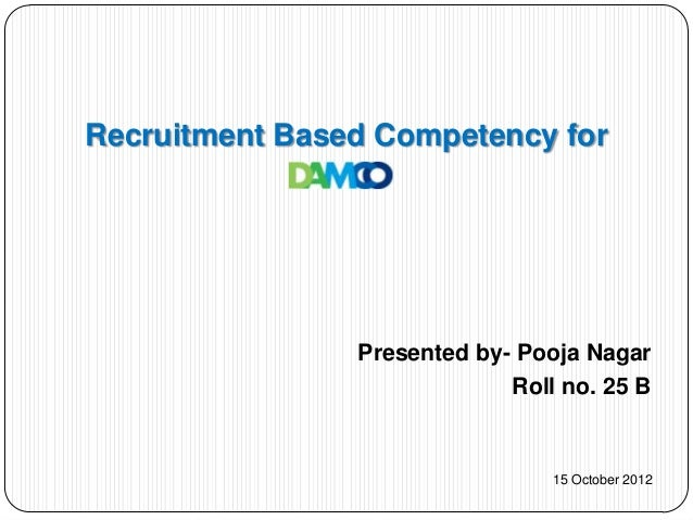 Recruitment Based Competency for                Presented by- Pooja Nagar                             Roll no. 25 B       ...