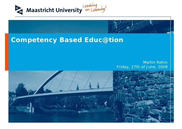 Competency Based Educ@tion                                         Martin Rehm                         Friday, 27th of Jun...