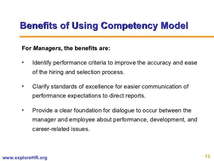 Benefits of Using Competency Model <ul><li>For  Managers,  the benefits are:  </li></ul><ul><li>Identify performance crite...