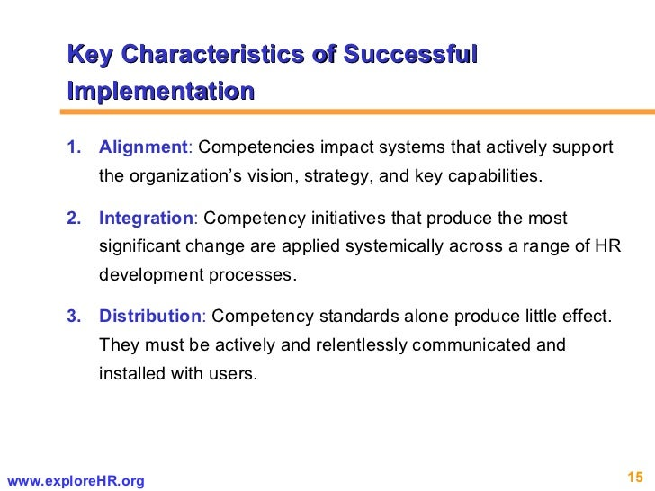 <ul><li>Alignment :  Competencies impact systems that actively support the organization's vision, strategy, and key capabi...