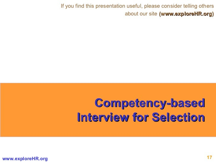 Competency-based Interview for Selection If you find this presentation useful, please consider telling others about our si...