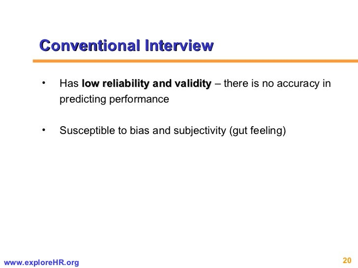 <ul><ul><li>Has  low reliability and validity  – there is no accuracy in predicting performance </li></ul></ul><ul><ul><li...