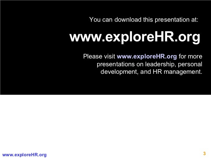 www.exploreHR.org You can download this presentation at: Please visit  www.exploreHR.org   for more presentations on leade...