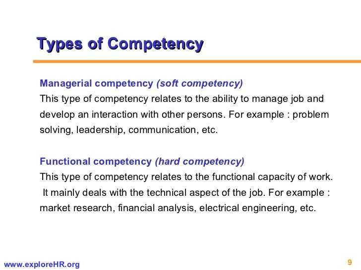 Types of Competency Managerial competency  (soft competency) This type of competency relates to the ability to manage job ...