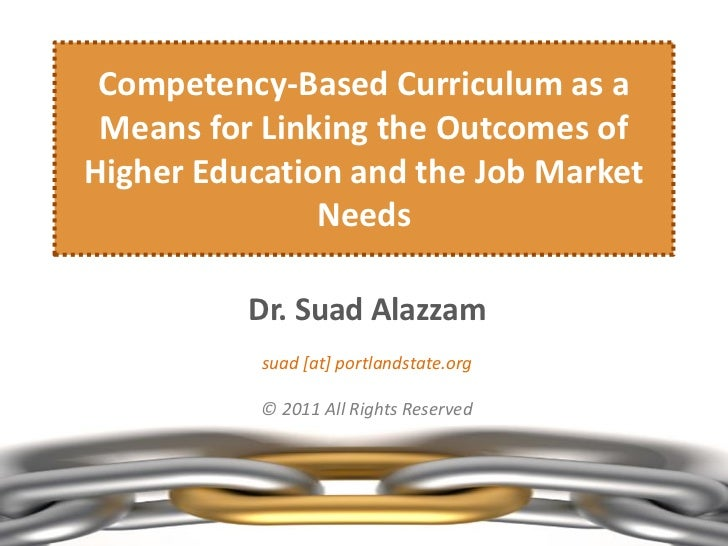 Competency-Based Curriculum as a Means for Linking the Outcomes ofHigher Education and the Job Market               Needs ...