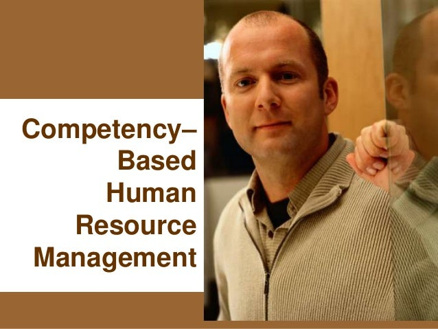 1www.exploreHR.org Competency– Based Human Resource Management