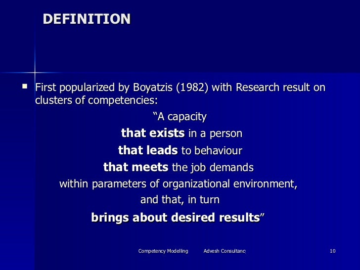 DEFINITION <ul><li>First popularized by Boyatzis (1982) with Research result on clusters of competencies: </li></ul><ul><l...