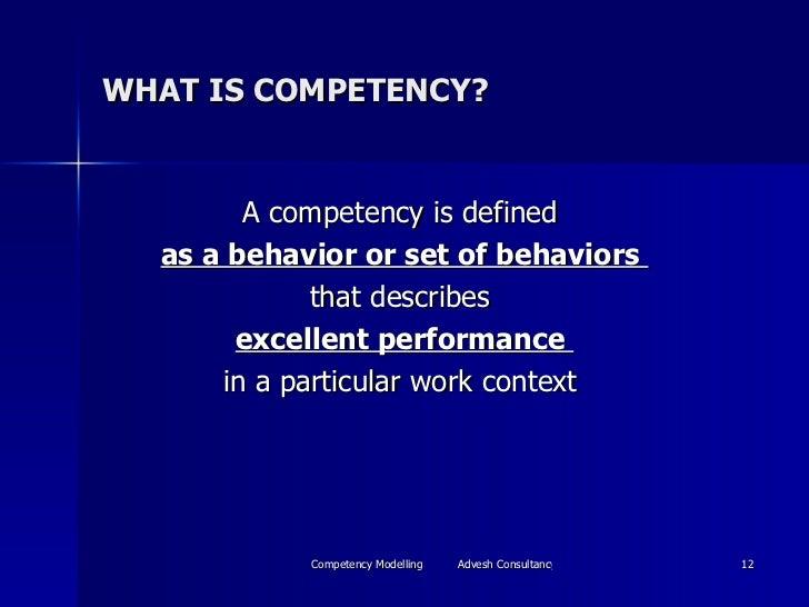 WHAT IS COMPETENCY? <ul><li>A competency is defined  </li></ul><ul><li>as a behavior or set of behaviors  </li></ul><ul><l...