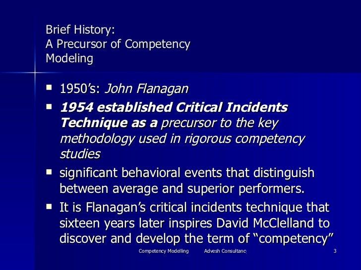 Brief History: A Precursor of Competency Modeling <ul><li>1950's:  John Flanagan </li></ul><ul><li>1954 established Critic...