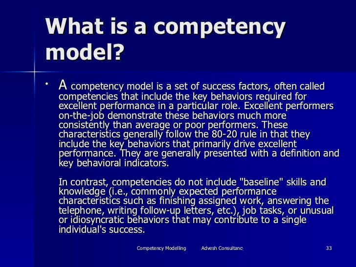 What is a competency model? <ul><li>A  competency model is a set of success factors, often called competencies that includ...