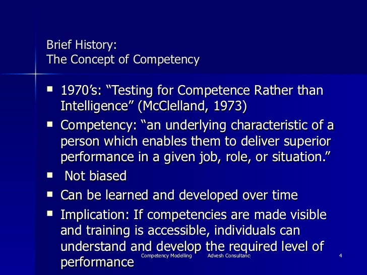 """Brief History: The Concept of Competency <ul><li>1970's: """"Testing for Competence Rather than Intelligence"""" (McClelland, 19..."""