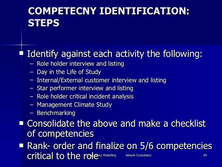 COMPETECNY IDENTIFICATION: STEPS <ul><li>Identify against each activity the following: </li></ul><ul><ul><li>Role holder i...