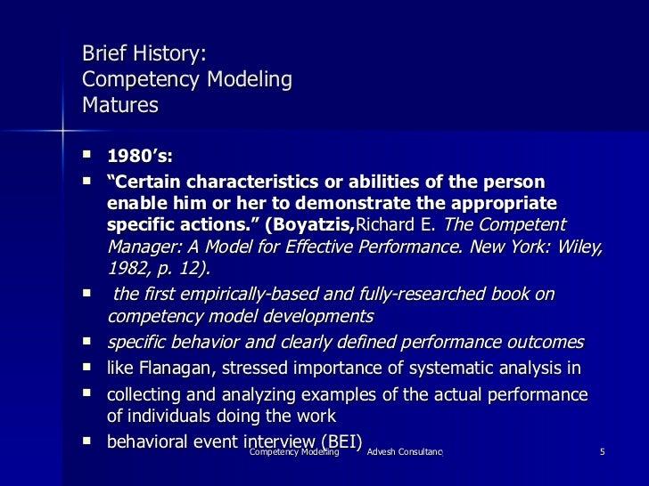 "Brief History: Competency Modeling Matures <ul><li>1980's:  </li></ul><ul><li>"" Certain characteristics or abilities of th..."