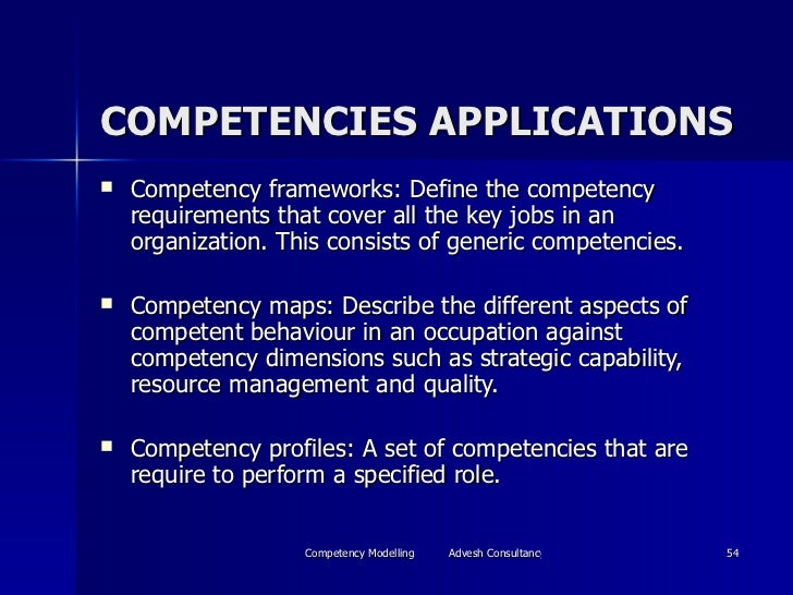 COMPETENCIES APPLICATIONS <ul><li>Competency frameworks: Define the competency requirements that cover all the key jobs in...