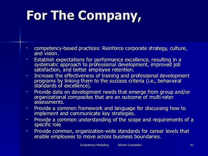 For The Company,  <ul><li>competency-based practices: Reinforce corporate strategy, culture, and vision.  </li></ul><ul><l...