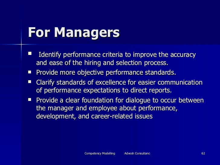 For Managers <ul><li>Identify performance criteria to improve the accuracy and ease of the hiring and selection process.  ...