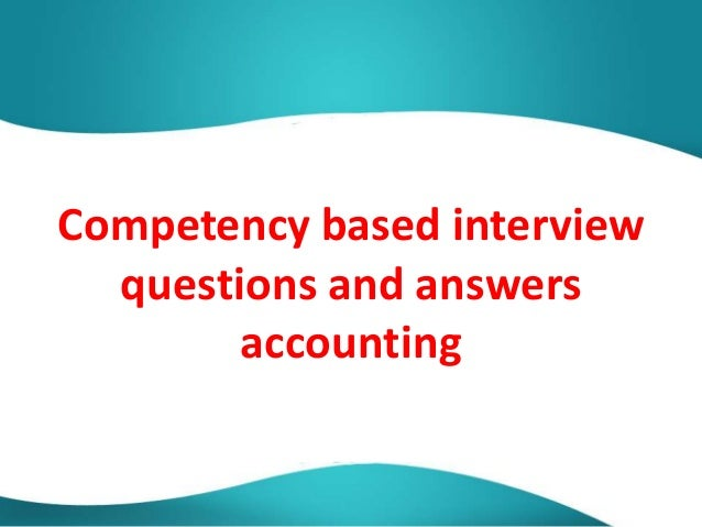 competency based interview questions and answers accounting