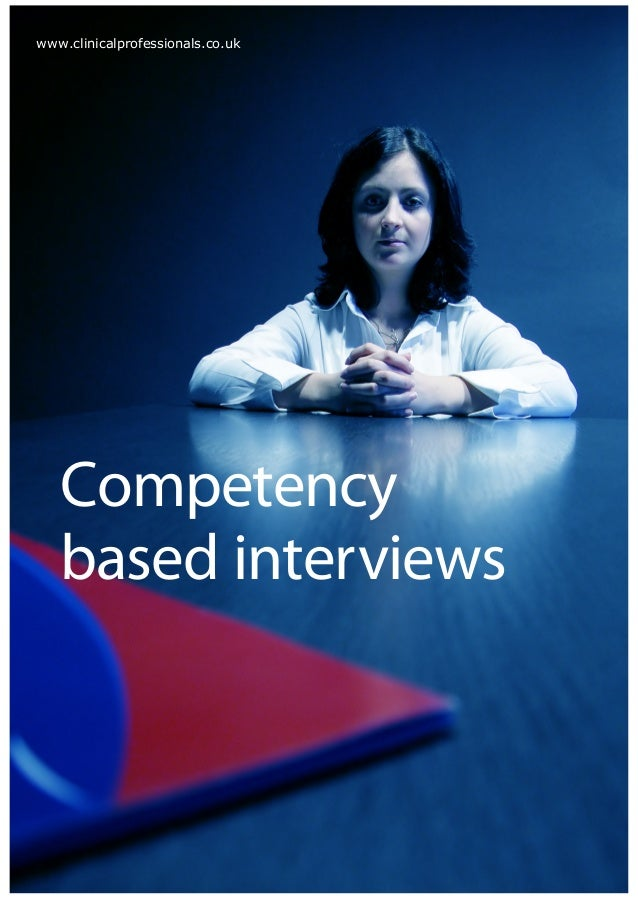www.clinicalprofessionals.co.uk   Competency   based interviews