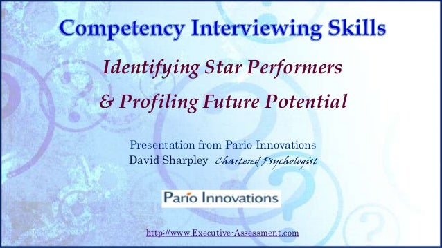 Identifying Star Performers  & Profiling Future Potential Presentation from Pario Innovations David Sharpley Chartered Psy...