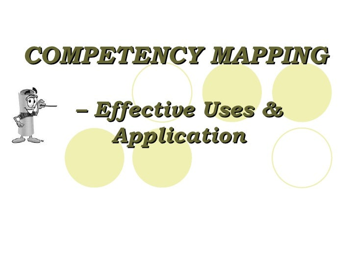 COMPETENCY MAPPING   – Effective Uses & Application