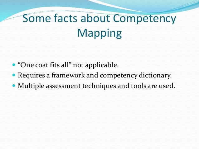 scope of competency mapping Surbhi - competency mapping in the hotel industry can you please describe  your project in detail or the scope of the project do you ahve to do a competency .