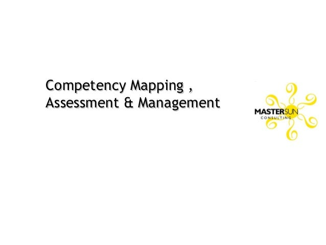 Competency Mapping ,Competency Mapping , Assessment & ManagementAssessment & Management