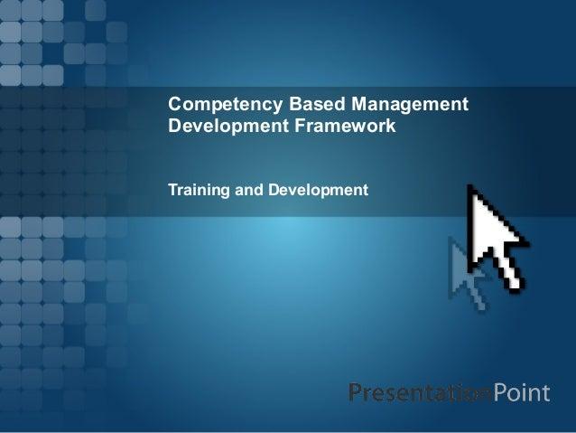 Competency Based Management Development Framework Training and Development