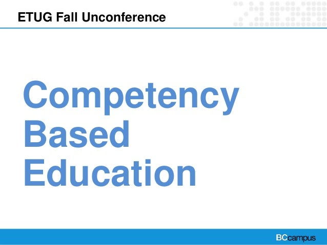 ETUG Fall Unconference  Competency  Based  EducationMS