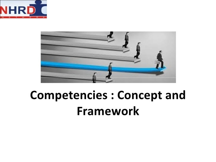 Competencies : Concept and Framework