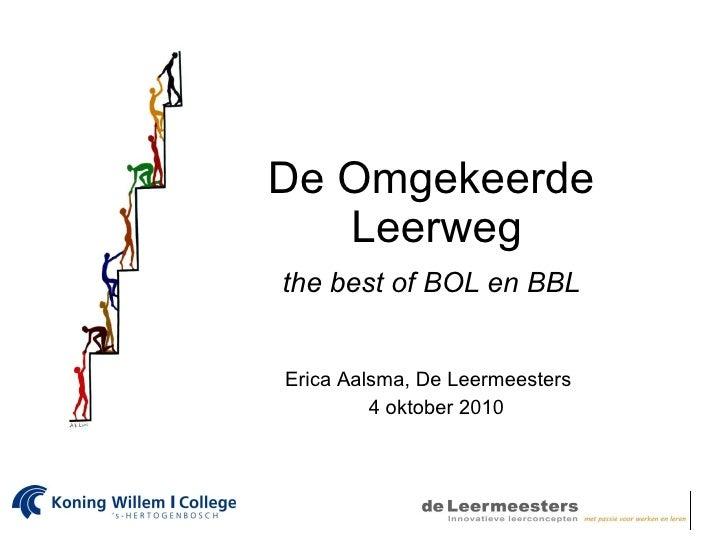 De Omgekeerde  Leerweg   the best of BOL en BBL   Erica Aalsma, De Leermeesters 4 oktober 2010