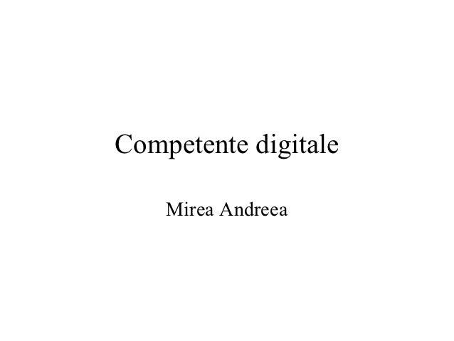 Competente digitale    Mirea Andreea
