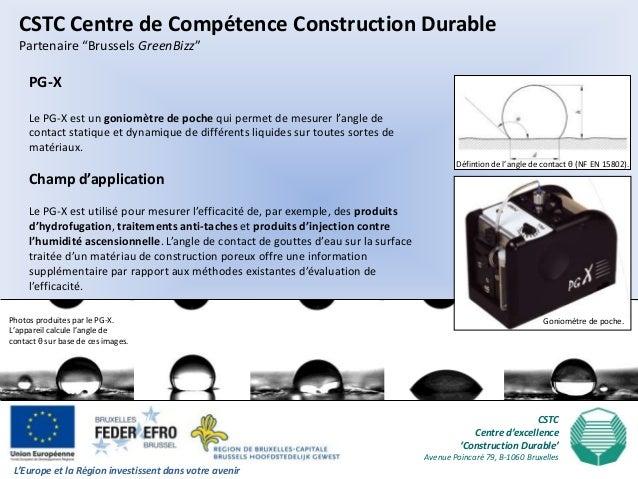 """CSTC Centre de Compétence Construction Durable  Partenaire """"Brussels GreenBizz""""     PG-X     Le PG-X est un goniomètre de ..."""