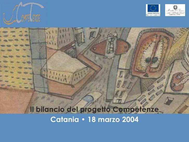 Il bilancio del progetto Competenze Catania • 18 marzo 2004