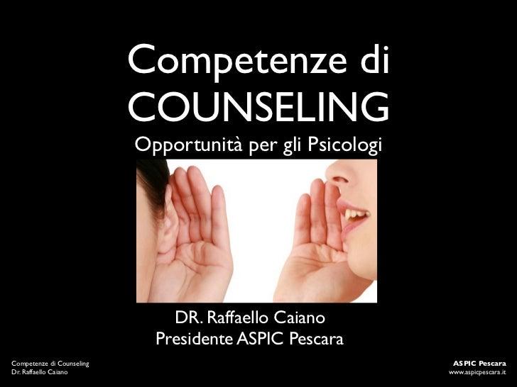 Competenze di                           COUNSELING                           Opportunità per gli Psicologi                ...