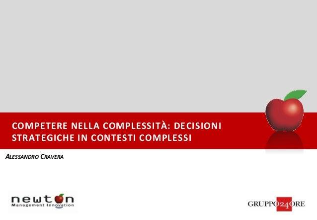 ALESSANDRO CRAVERA COMPETERE NELLA COMPLESSITÀ: DECISIONI STRATEGICHE IN CONTESTI COMPLESSI