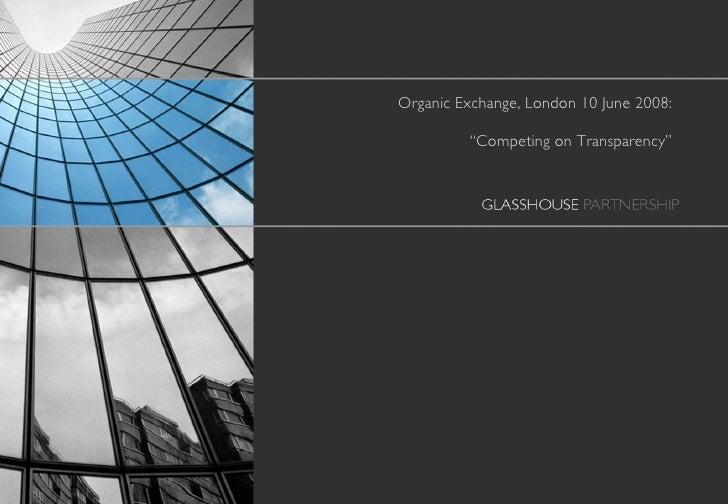 """Organic Exchange, London 10 June 2008:  """"Competing on Transparency"""""""