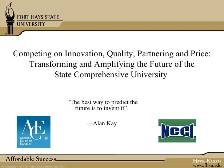 Competing on Innovation, Quality, Partnering and Price:   Transforming and Amplifying the Future of the          State Com...